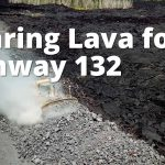 Clearing Lava for Highway 132