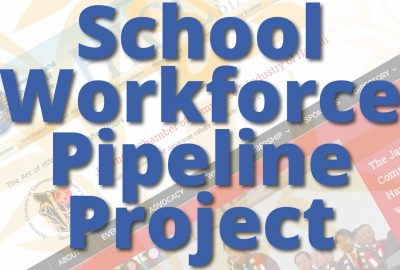 School Workforce Pipeline Project